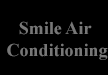 Smile Air Conditioning